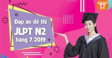 Đáp án đề thi JLPT N2 tháng 7/2019 - Nhật ngữ Hướng Minh