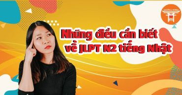 Những điều cần biết về JLPT N2 tiếng Nhật