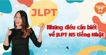 Những điều cần biết về thi JLPT N5 tiếng Nhật
